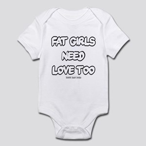 Fat Girls Need Love Too Infant Bodysuit