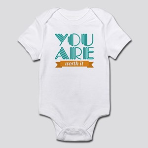 You Are Worth It Infant Bodysuit