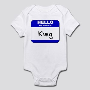 hello my name is king  Infant Bodysuit