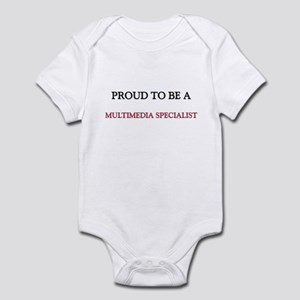 Proud to be a Multimedia Specialist Infant Bodysui