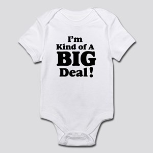 082bc75f3 Im Kind Of A Big Deal Baby Clothes & Accessories - CafePress