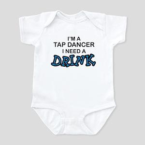 Tap Dancer Need a Drink Infant Bodysuit