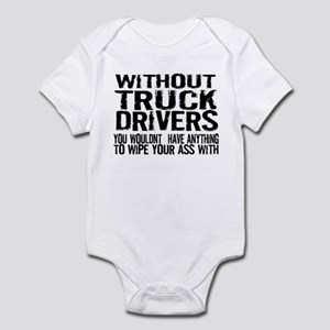 Without Truck Drivers Infant Bodysuit