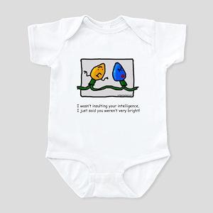 Not too bright Infant Bodysuit