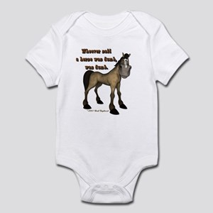 Whoever said a horse was dumb Infant Bodysuit