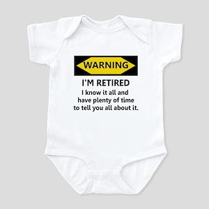 WARNING I'M RETIRED I KNOW IT Infant Bodysuit