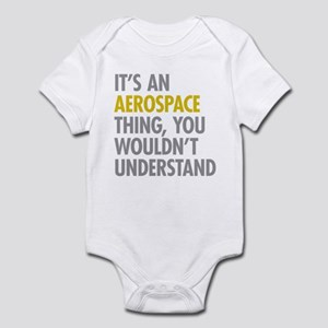 Its An Aerospace Thing Infant Bodysuit