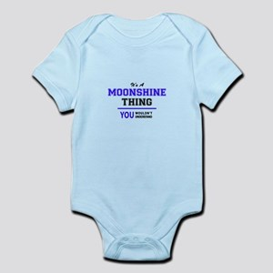 It's MOONSHINE thing, you wouldn't under Body Suit