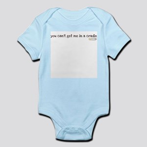 you can't get me in a cradle Infant Bodysuit