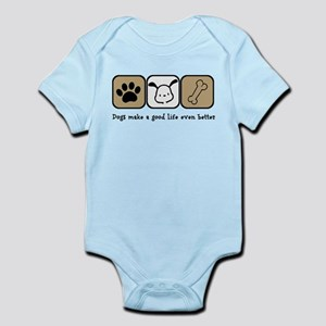 9f1c91707 ... Baby Bodysuit. $22.99 · Dogs Make a Good Life Even Better Body Suit