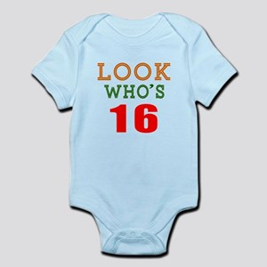Look Who's 16 Birthday Infant Bodysuit