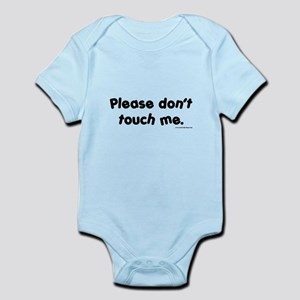 Please Don't Touch Me Infant Bodysuit