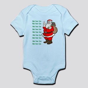 Add Your Own Text Santa Infant Bodysuit