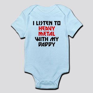 4583f2d8 Infant Bodysuit. $22.99 · I Listen To Heavy Metal With My Daddy Body Suit