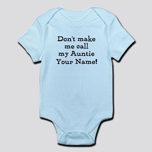 Don't Make Me Call My Auntie (Custom) Body Suit