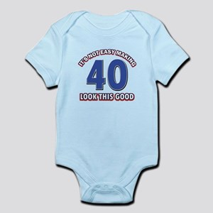 It's Not Easy Making 40 look This Infant Bodysuit