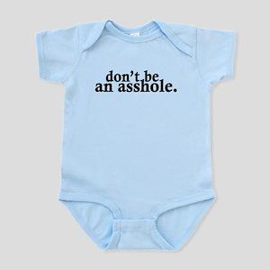 Don't Be An Asshole Infant Bodysuit