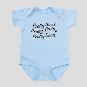 PRETTY PRETTY PRETTY GOOD Infant Bodysuit