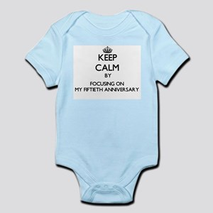 Keep Calm by focusing on My Fiftieth Ann Body Suit