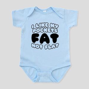 I Like My Pockets Fat Not Flat Infant Bodysuit