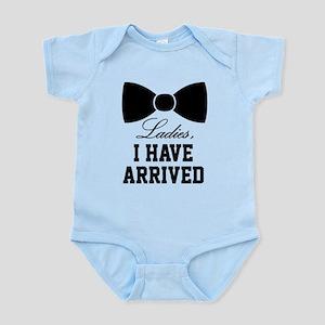 Ladies, I have arrived Infant Bodysuit