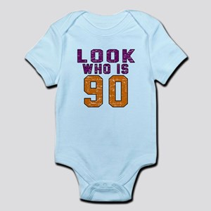Look Who Is 90 Infant Bodysuit