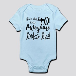 Awesome 40 Years Old Infant Bodysuit