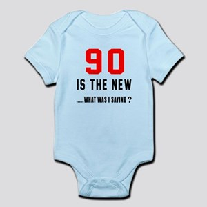90 Is The New What Was I Saying ? Infant Bodysuit
