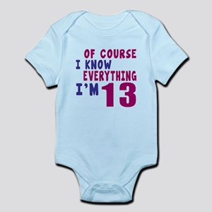 I Know Everythig I Am 13 Infant Bodysuit