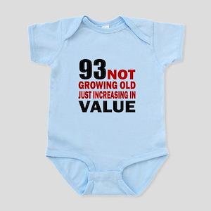 93 Not Growing Old Infant Bodysuit