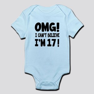 Omg I Can't Believe I Am 17 Infant Bodysuit