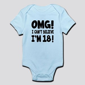 Omg I Can't Believe I Am 18 Infant Bodysuit