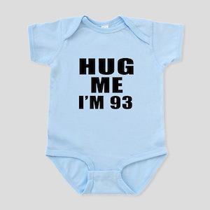 Hug Me I Am 93 Infant Bodysuit