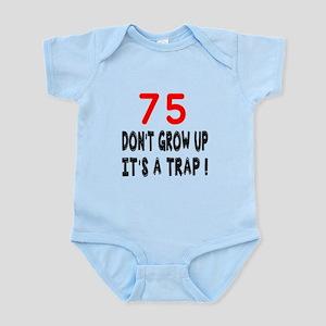 75 Don't Grow Birthday Designs Infant Bodysuit