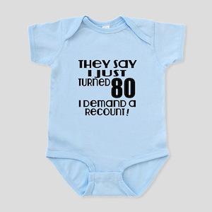 I Just Turned 80 Birthday Infant Bodysuit