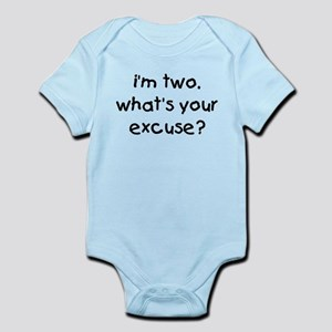 i'm 2 what's your excuse Infant Bodysuit