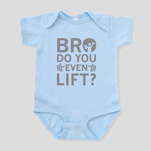 Bro Do You Even Lift? Infant Bodysuit