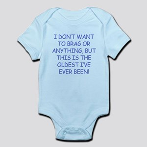 Birthday Humor (Brag) Infant Bodysuit