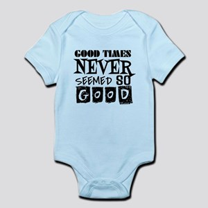 Good Times Never Seemed So Good! Body Suit