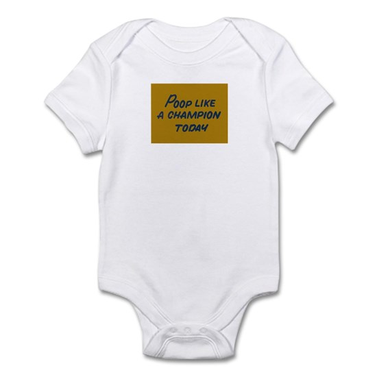 Poop Like A Champion Today Baby Light Bodysuit