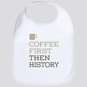 Coffee Then History Bib