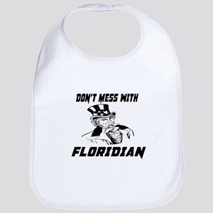 Do Not Mess With Floridian Cotton Baby Bib