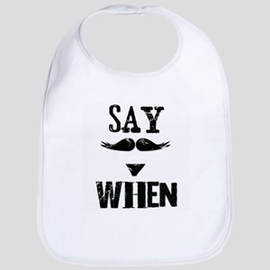 Say When Baby Bib