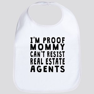 Proof Mommy Cant Resist Real Estate Agents Bib