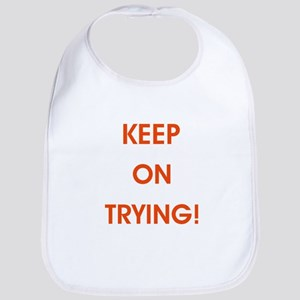 KEEP ON TRYING! Bib