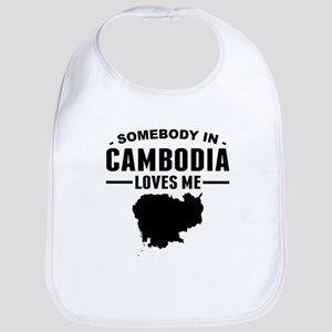 Somebody In Cambodia Loves Me Bib