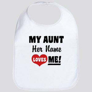 My Aunt loves Me Personalized Bib