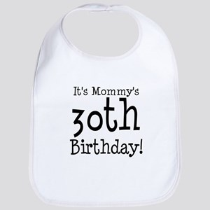 It's Mommy's 30th Birthday Bib