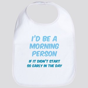 I'd be e Morning Person Bib