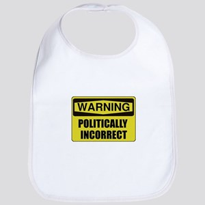 Politically Incorrect Bib